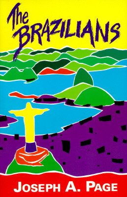 The Brazilians By Page, Joseph A.