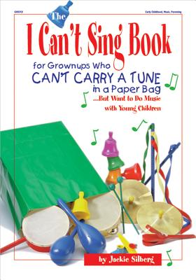 The I Can't Sing Book By Silberg, Jackie